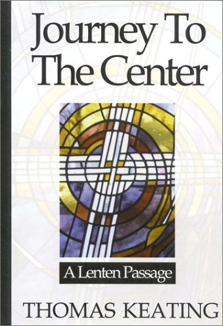 9780824517038: Journey To The Center: A Lenten Passage