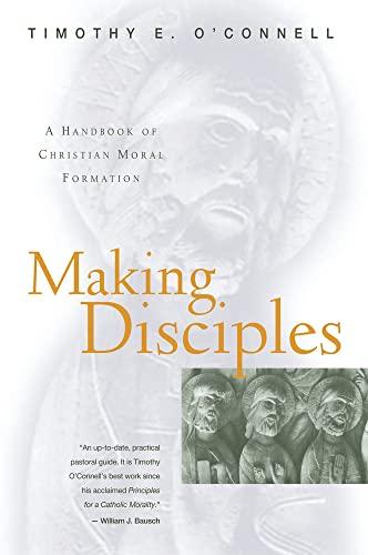 9780824517274: Making Disciples: A Handbook of Christian Moral Formation