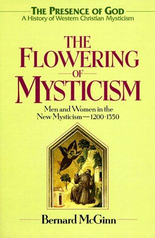 9780824517427: The Flowering of Mysticism (Presence of God : A History of Western Christian Mysticism/Bernard McGinn, Vol 3)