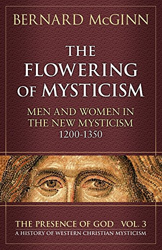 9780824517434: The Flowering of Mysticism: Men and Women in the New Mysticism (1200-1350)