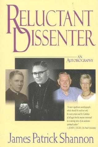 Reluctant Dissenter: An Autobiography: James P. Shannon