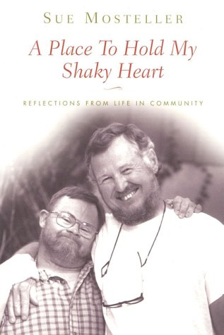 9780824517632: A Place To Hold My Shaky Heart: Reflections from Life in a Community