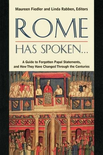 9780824517748: Rome Has Spoken . . .: A Guide to Forgotten Papal Statements, and How They Have Changed Through the Centuries
