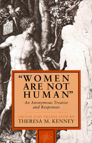 Women Are Not Human: An Anonymous Treatise & Responses: Theresa Kenney