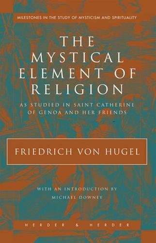 9780824517908: The Mystical Element of Religion: As Studied in Saint Catherine of Genoa and Her Friends (Milestones in the Study of Mysticism and)