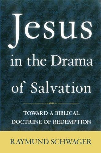 9780824517960: Jesus in the Drama of Salvation: Toward a Biblical Doctrine of Redemption