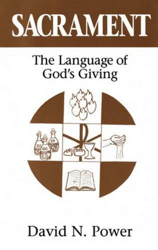 9780824517984: Sacrament: The Language of God's Giving