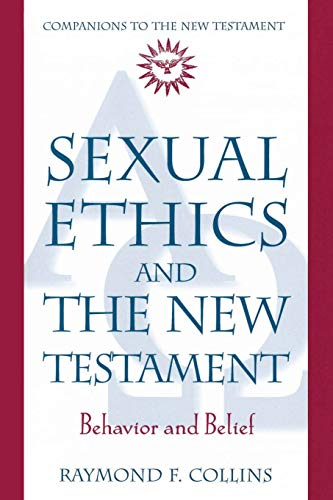 9780824518011: Sexual Ethics and the New Testament: Behavior and Belief