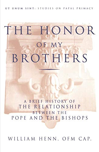 9780824518035: The Honor of My Brothers: A Brief History of the Relation Between the Pope and the Bishops
