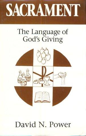 9780824518097: Sacrament: The Language of God's Living