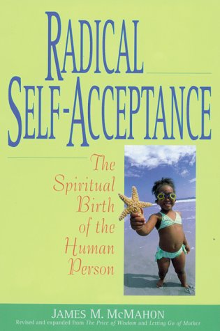 Radical Self-Acceptance: The Spiritual Birth of the Human Person