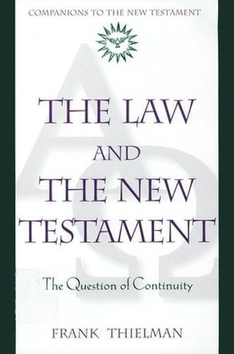 9780824518295: The Law and the New Testament: The Question of Continuity (Companions to the New Testament)