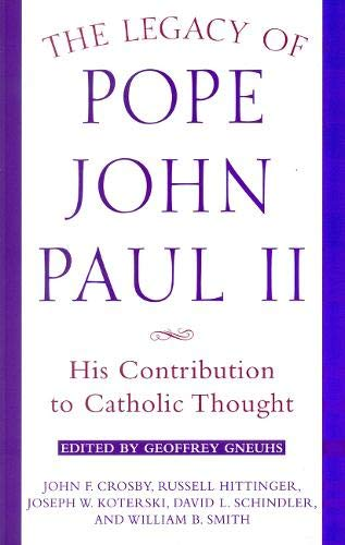 9780824518318: The Legacy of Pope John Paul II: His Contribution to Catholic Thought (Crossroad Faith & Formation Book)