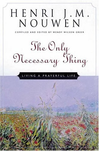 9780824518332: The Only Necessary Thing: Living a Prayerful Life