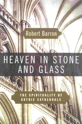 9780824518639: Heaven in Stone and Glass: Experiencing the Spirituality of the Great Cathedrals