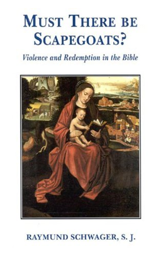 9780824518677: Must There Be Scapegoats?: Violence and Redemption in the Bible