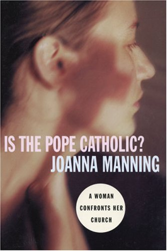 9780824518691: Is the Pope Catholic?: A Woman Confronts Her Church