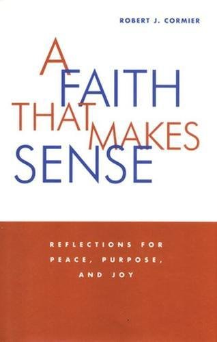 9780824518752: A Faith That Makes Sense: Reflections for Peace, Purpose, and Joy