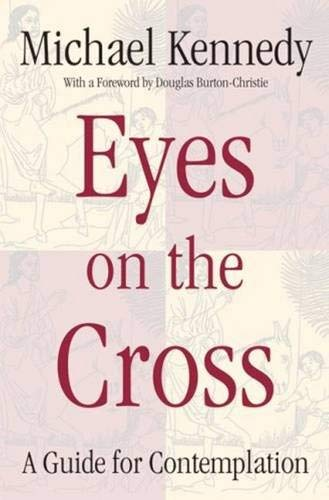 9780824518790: Eyes on the Cross: A Guide for Contemplation