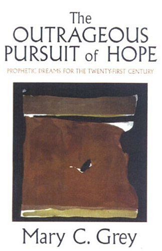 9780824518820: The Outrageous Pursuit of Hope: Prophetic Dreams for the Twenty-First Century
