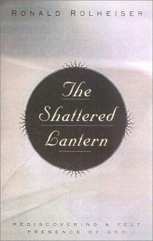 9780824518844: The Shattered Lantern: Rediscovering a Felt Presence of God