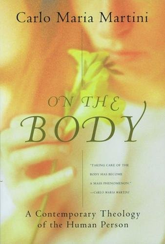 9780824518929: On the Body: A Contemporary Theology of the Human Person (Crossroad Book)