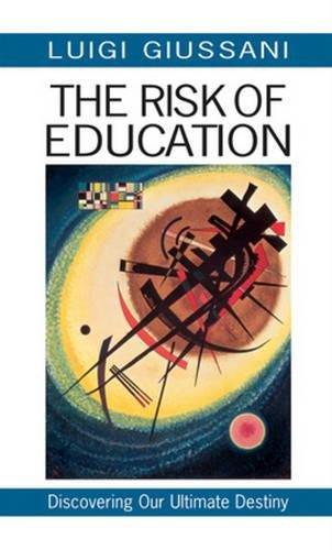 9780824518998: The Risk of Education: Discovering Our Ultimate Destiny