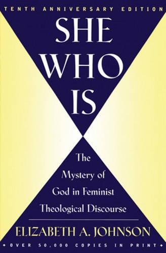 9780824519254: She Who Is: The Mystery of God in Feminist Theological Discourse