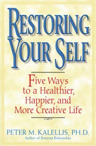 9780824519346: Restoring Your Self: Five Ways to a Healthier, Happier, and Creative Life