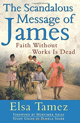 9780824519414: The Scandalous Message of James: Faith Without Works Is Dead