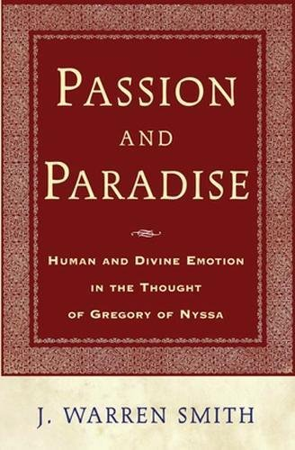 Passion and Paradise: Human and Divine Emotion: J. Warren Smith