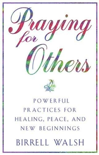 9780824519490: Praying for Others: Powerful Practices for Healing, Peace, and New Beginnings