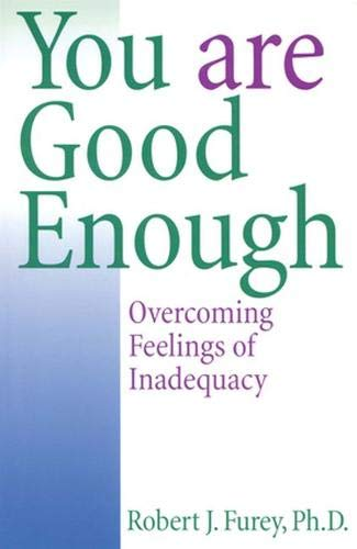 9780824519575: You Are Good Enough: Overcoming Feelings of Inadequacy