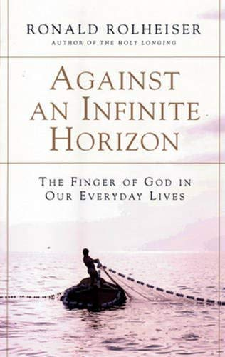 9780824519650: Against an Infinite Horizon: The Finger of God in Our Everyday Lives