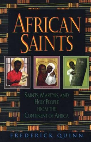9780824519711: African Saints: Saints, Martyrs, and Holy People from the Continent of Africa
