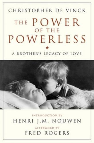 9780824519742: The Power of the Powerless: A Brother's Legacy of Love (Crossroad Book)