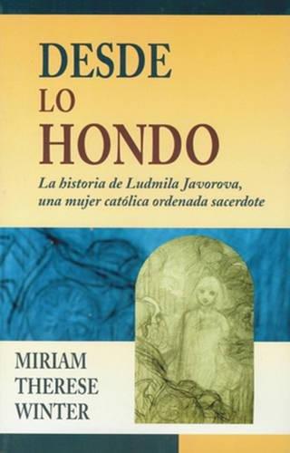 9780824519759: Desde lo Hondo: La Historia de Ludmila Javorova, una Mujer Catolica Ordena Sacerdote