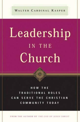 9780824519773: Leadership in the Church: How Traditional Roles Can Help Serve the Christian Community Today