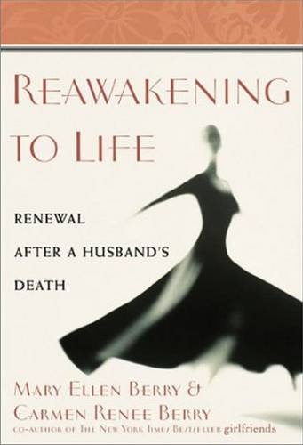Reawakening to Life: Renewal after a Husband's: Berry, Mary E.n