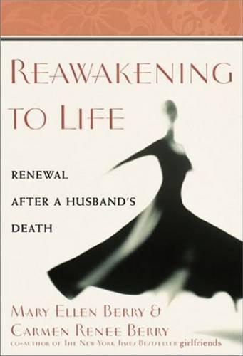 9780824519780: Reawakening to Life: Renewal after a Husband's Death