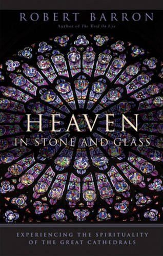 9780824519933: Heaven in Stone and Glass: Experiencing the Spirituality of the Great Cathedrals