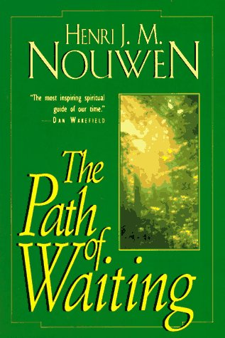 Path Of Waiting, The (The Path): Henri J.M. Nouwen