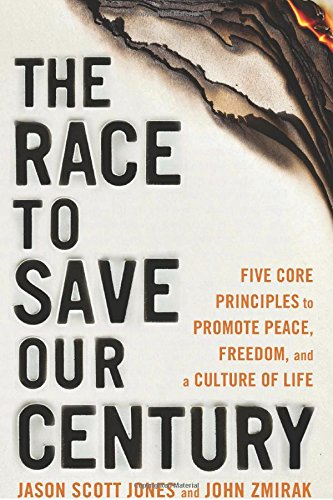 9780824520199: The Race to Save Our Century: Five Core Principles to Promote Peace, Freedom, and a Culture of Life