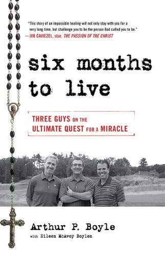 9780824520205: Six Months to Live: Three Guys on the Ultimate Quest for a Miracle