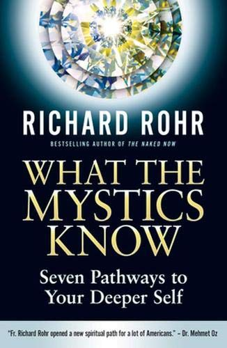 9780824520397: What the Mystics Know: Seven Pathways to Your Deeper Self