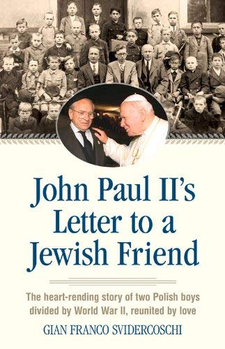 9780824520441: John Paul II's Letter to a Jewish Friend: The Heart-Rending Story of Two Polish Boys Divided by World War II, Reunited by Love