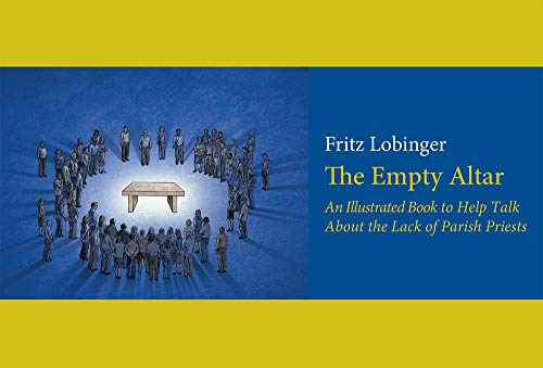 The Empty Altar: An Illustrated Book To: Lobinger, Fritz