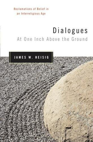 9780824521141: Dialogues at One Inch Above the Ground: Reclamations of Belief in an Interreligious Age (Nanzan Studies in Religion and Culture)