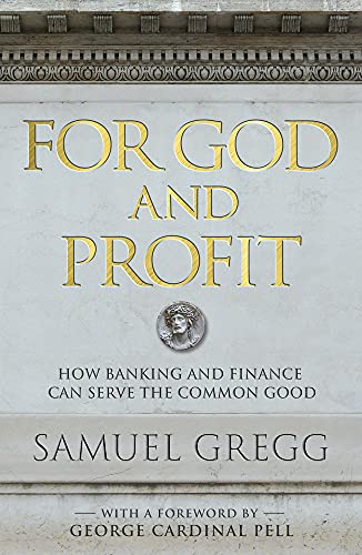 9780824521882: For God and Profit: How Banking and Finance Can Serve the Common Good