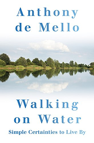 9780824522155: Walking on Water: Simple Certainties to Live By